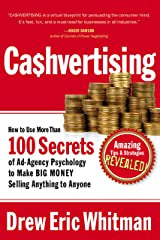 Ca$hvertising: How to Use More Than 100 Secrets of Ad-Agency Psychology to Make BIG MONEY Selling Anything to Anyone Kindle Edition
