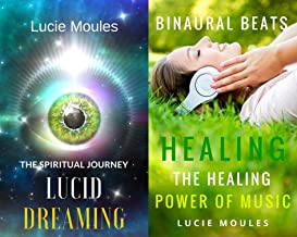 Lucid Dreaming The Spiritual Journey: With Binaural Beats Healing The Healing Power of Music Box Set Collections