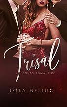 Trisal: Um conto romântico