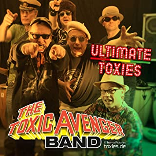 Ultimate Toxies [Explicit]