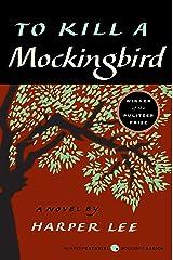 To Kill a Mockingbird (Harperperennial Modern Classics) Kindle Edition