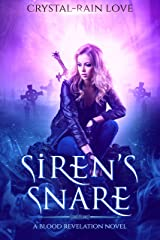 Siren's Snare: (Blood Revelation Book 4) Kindle Edition