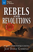 Rebels & Revolutions: Real Tales of Radical Change in America (Mystery and Mayhem)