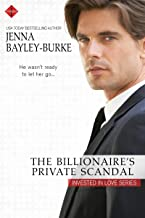 The Billionaire's Private Scandal (Invested in Love Series Book 3)