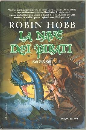 La Nave Dei Pirati Di Robin Hobb 1° Ed. 2006 Fanucci - B08
