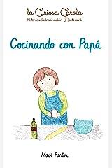 Cocinando con Papá (La Curiosa Carola - Historias de inspiración montessori nº 1) Versión Kindle