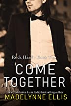 Come Together: (MMF Bisexual Romance) (Rock Hard Book 2)