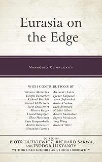 Eurasia on the Edge: Managing Complexity (Russian, Eurasian, and Eastern European Politics)