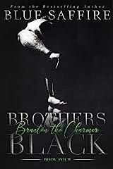 Brothers Black 4: Braxton the Charmer Kindle Edition
