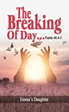 The Breaking of Day!...Psalm 46:4-5