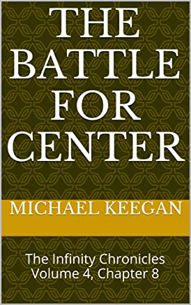 The Battle for Center: The Infinity Chronicles Volume 4, Chapter 8