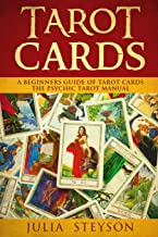 Tarot Cards:  A Beginners Guide of Tarot Cards: The Psychic Tarot Manual (New Age and Divination)