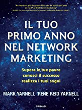 Permalink to Il tuo primo anno nel network marketing. Supera le paure, conosci il successo, realizza i tuoi sogni PDF