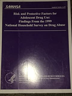 Risk and protective factors for adolescent drug use : findings from the 1999 National Household Survey on Drug Abuse