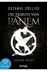Tödliche Spiele (Die Tribute von Panem, Band 1) Format Kindle