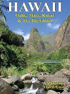 HAWAII: Oahu, Maui, Kauai and The Big Island