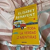 Toda La Verdad De Mis Mentiras Femenino Singular Amazon Es Benavent Elísabet Libros
