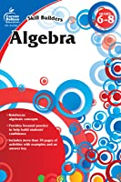 Carson Dellosa | Skill Builders Algebra Workbook | Grades 6–8, Printable