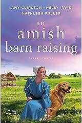 An Amish Barn Raising: Three Stories Kindle Edition
