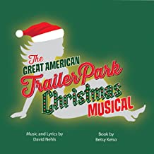 The Great American Trailer Park Christmas Musical - Original Cast Recording [Explicit]