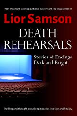 Death Rehearsals: Stories of Endings Dark and Bright Kindle Edition