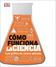 Cómo funciona la ciencia (How Science Works) (How Things Work) (Spanish Edition)