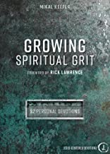 Growing Spiritual Grit: 52 Personal Devotions