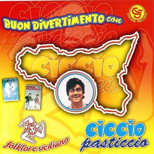 Buon Divertimento Con Ciccio Pasticcio By Ciccio Pasticcio On Amazon Music Amazon Com