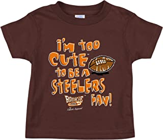 Rookie Wear by Smack Apparel Cleveland Football Fans. I'm Too Cute to be a Steelers Fan! Brown Onesie (NB-18M) or Toddler Tee (2T-5/6T)