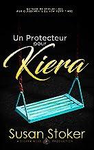 Un Protecteur pour Kiera (Forces Très Spéciales t. 12)