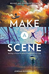 Make a Scene Revised and Expanded Edition: Writing a Powerful Story One Scene at a Time Kindle Edition