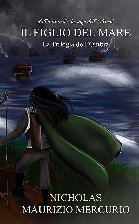 Il Figlio del Mare (La Trilogia dellOmbra Vol. 1)