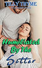 Humiliated By The Sitter: A Cuckquean Erotica