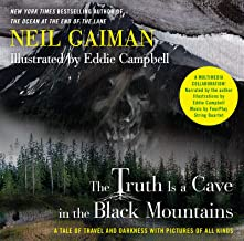 The Truth Is a Cave in the Black Mountains (Enhanced Multimedia Edition): A Tale of Travel and Darkness with Pictures of A...