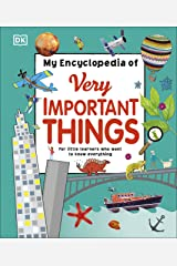 My Encyclopedia of Very Important Things: For Little Learners Who Want to Know Everything (My Very Important Encyclopedias) Kindle Edition