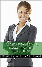 Alaska Real Estate Exam: Practice Questions for the Alaska Real Estate Test