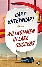 """Willkommen in Lake Success: Roman - """"Eines der 100 besten Bücher 2018"""" – The New York Times (German Edition)"""