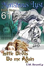 Monstrous Lust: Little Devils Do Me Again: Part 2 of Little Devils Do It In My Closet