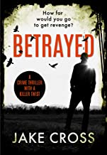 Betrayed: a crime thriller with a killer twist (English Edition)