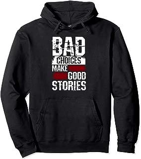 Best bad choices make good stories hoodie Reviews