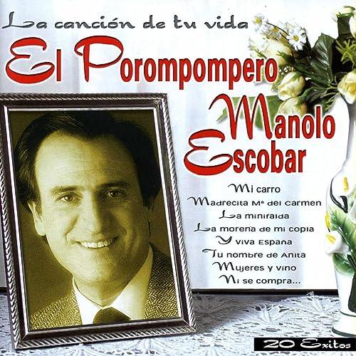 El Porompompero (La cancion de tu vida) by Manolo Escobar on Amazon Music - Amazon.com