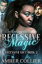 RECESSIVE MAGIC:: Recessive Gift Book 2