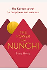The Power of Nunchi: The Korean Secret to Happiness and Success (English Edition) Format Kindle