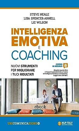 Intelligenza emotiva e coaching: Nuovi strumenti per migliorare i tuoi risultati