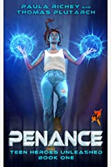 Penance: A Young Adult Superhero Novel (Teen Heroes Unleashed Book 1) Kindle Edition