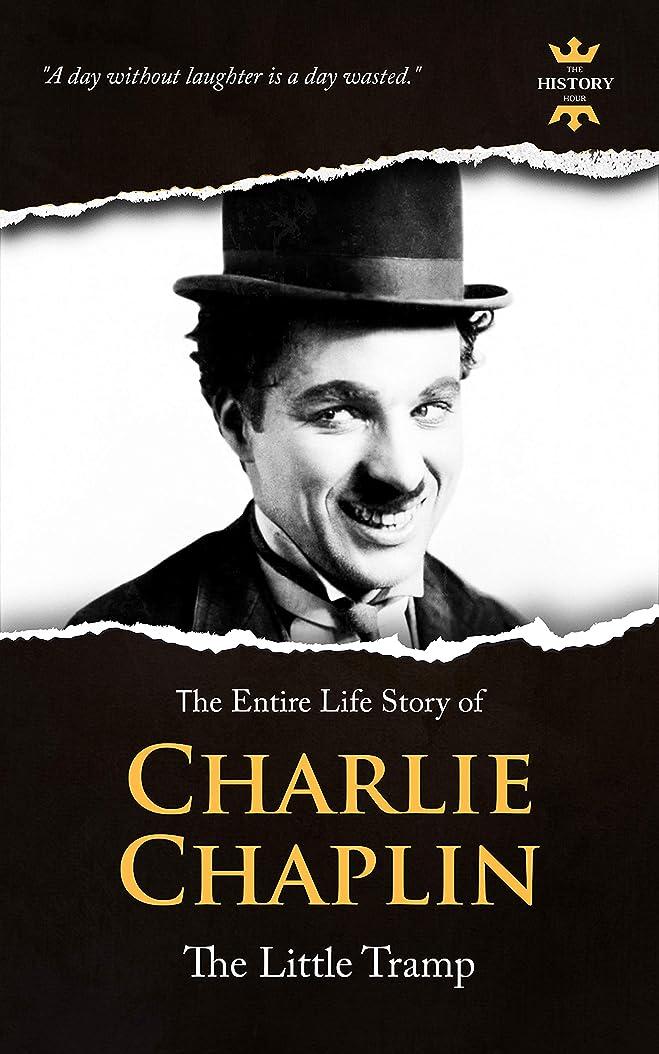 国歌欠点ゲートCHARLIE CHAPLIN: The silent Little Tramp. The Entire Life Story. Biography, Facts & Quotes (Great Biographies Book 29) (English Edition)
