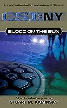 Blood on the Sun (CSI: New York Book 2)