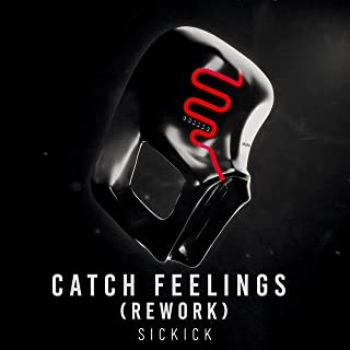 Catch Feelings (Rework) [Explicit]