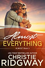 Almost Everything (Almost Book 3) Kindle Edition