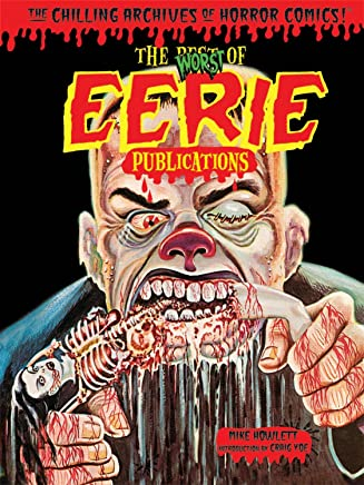 Worst of Eerie Publications (Chilling Archives of Horror Comics!)